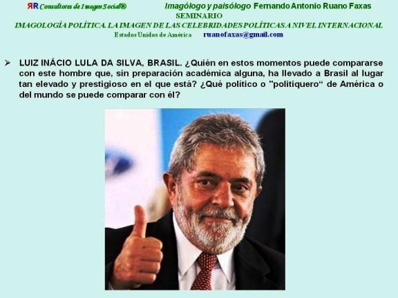 RUANO FAXAS. LUIZ INÁCIO Lula da Silva, BRASIL, EL MEJOR PRESIDENTE DE AMÉRICA