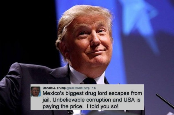 TRUMP, CHAPO GUZMAN, NARCO, NARCOTRÁFICO, CORRUPCIÓN, ELECCIONES, TWITTER. Mexico's biggest drug lord escapes from jail. Unbelievable corruption and USA is paying the price. I told you so