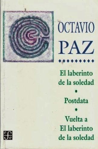 EL LABERINTO DE LA SOLEDAD. OCTAVIO PAZ.