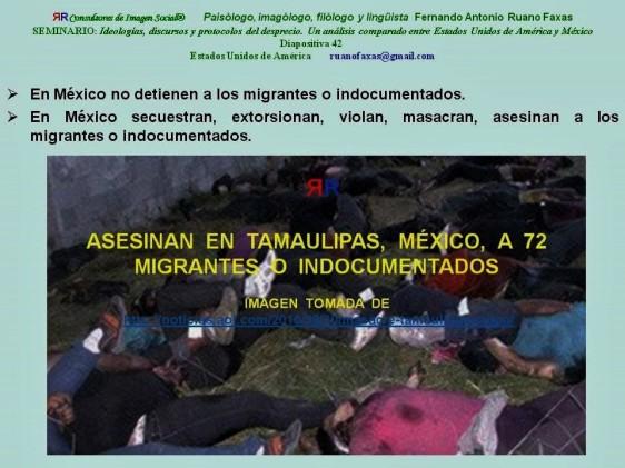 FERNANDO ANTONIO RUANO FAXAS. 72  MIGRANTES ASESINADOS EN SAN FERNANDO TAMAULIPAS. MATANZA, MASACRE DE TAMAULIPAS. MÉXICO