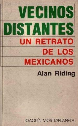 FERNANDO ANTONIO RUANO FAXAS. CONFERENCIA. ALAN RIDING. VECINOS DISTANTES, UN RETRATO DE LOS MEXICANOS