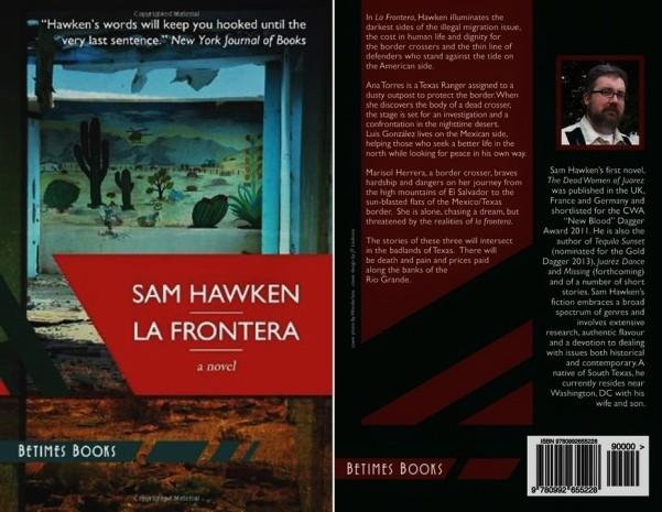 Sam Hawken, La Frontera. MIGRACIÓN, MIGRANTES, INMIGRACIÓN, MIGRANTES, LATINOS, HISPANOS, MEXICO, MEXICANOS, INDOCUMENTADOS, ILEGALES, ELECCIONES, DERECHOS HUMANOS, TRUMP