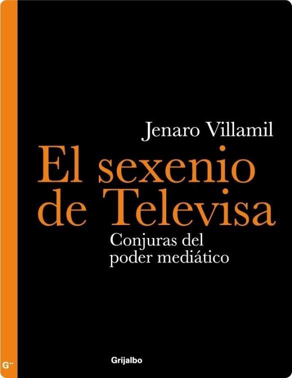 FERNANDO ANTONIO RUANO FAXAS. ELECCIONES EN MÉXICO, ENRIQUE PEÑA NIETO. LIBRO EL SEXENIO DE TELEVISA. CONJURAS DEL PODER MEDIÁTICO, JENARO VILLAMIL