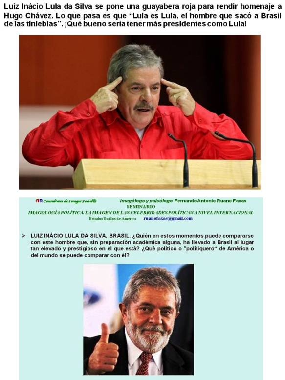 """FERNANDO ANTONIO RUANO FAXAS. Luiz Inácio Lula da Silva se pone una guayabera roja para rendir homenaje a Hugo Chávez. Lo que pasa es que """"Lula es Lula, el hombre que sacó a Brasil de las tinieblas"""""""