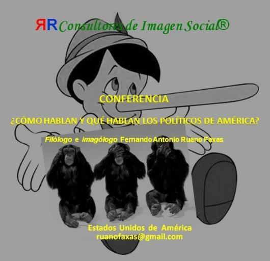 FERNANDO ANTONIO RUANO FAXAS. PINOCHO, MENTIRA, MENTIROSO. CÓMO HABLAN Y QUÉ HABLAN LOS POLÍTICOS DE AMÉRICA. EL DISCURSO POLÍTICO EN MÉXICO, CNTINFLEAR, CANTINFLADA, CANTINFLEO
