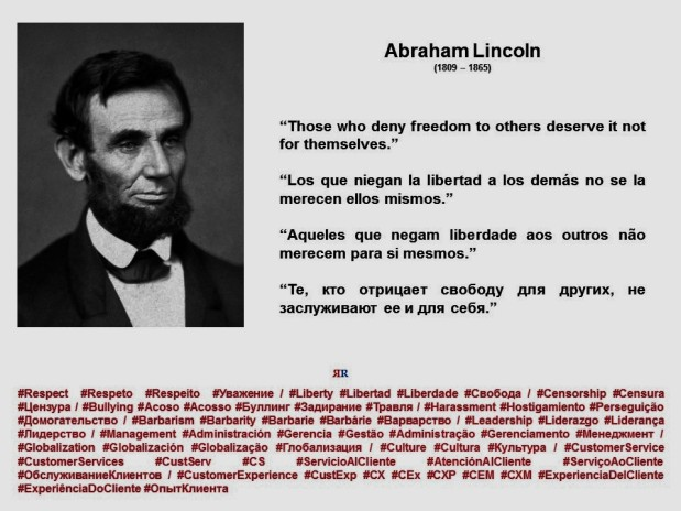 FERNANDO ANTONIO RUANO FAXAS. Abraham Lincoln. Those who deny freedom to others deserve it not for themselves