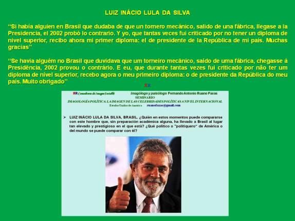 FERNANDO ANTONIO RUANO FAXAS. Luiz Inácio Lula da Silva, Brasil, Brazil. Луис Инасиу Лула да Силва, Бразилия