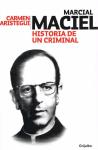 RUANO FAXAS. CARMEN ARISTEGUI, MARCIAL MACIEL. HISTORIA DE UNCRIMINAL