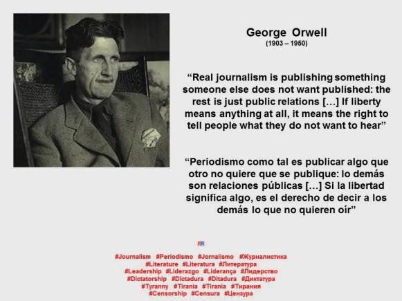 RUANO FAXAS. PERIODISMO, literatura, IMAGOLOGÍA. Orwell. Si la libertad SIGNIFICA algo, ES El derecho de La Unidad ONU Decir los Demás Lo que no Quieren Oír