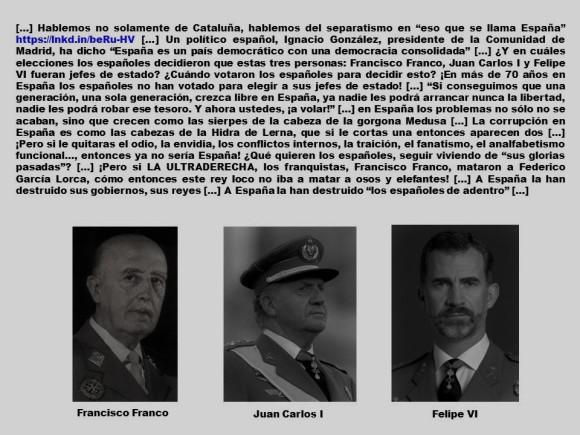 ESPAÑA, ESPAÑOLES, ELECCIONES, CORRUPCIÓN, IMPUNIDAD, CATALUÑA. Ignacio González, España es un país democrático con una democracia consolidada, Francisco Franco, Juan Carlos I, Felipe VI, imagología