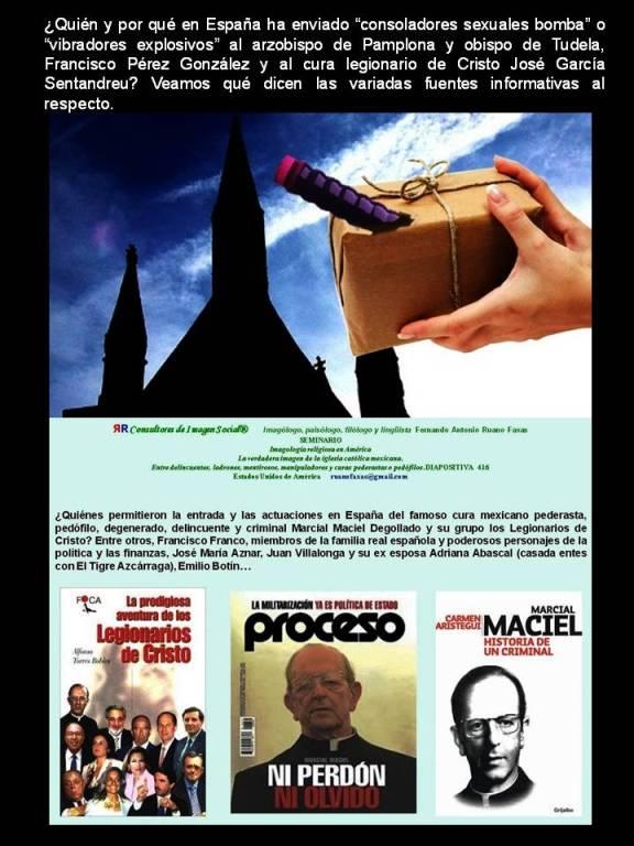 FERNANDO ANTONIO RUANO FAXAS. ESPAÑA, CONSOLADORES SEXUALES BOMBA, VIBRADORES EXPLOSIVOS, ARZOBISPO FRANCISCO PÉREZ GONZÁLEZ, LEGIONARIO DE CRISTO JOSÉ GARCÍA SENTANDREU. LEGIONARIOS DE CRISTO, LEGIONARIES OF CHRIST, ЛЕГИОНЕРЫ