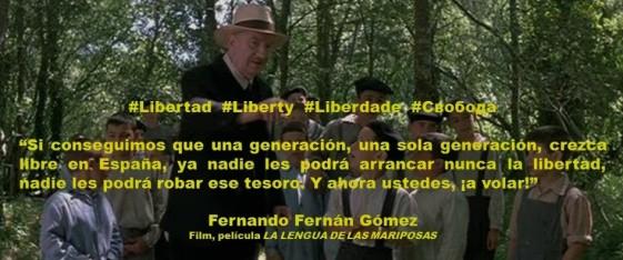 LIBERTAD. Fernando Fernán Gómez. La lengua de las mariposas