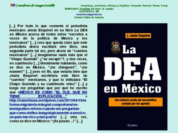 FERNANDO ANTONIO RUANO FAXAS. JESÚS ESQUIVEL, LA DEA EN MÉXICO. ASÍ QUE EL CHAPO GUZMÁN SE ESCAPÓ DOS VECES EN CUATRIMOTO. COMO SE DICE EN MÉXICO, NO CHINGUEN, NO MAMEN.