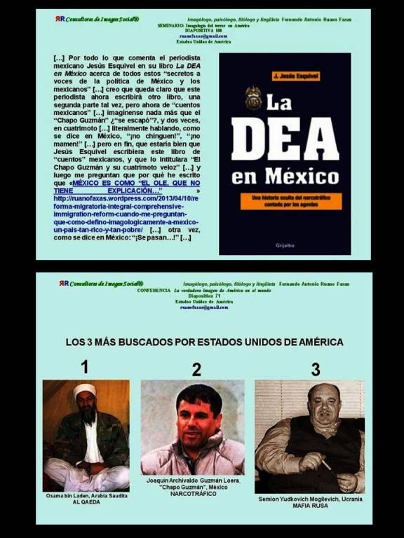 FERNANDO ANTONIO RUANO FAXAS. Jesús Esquivel, LA DEA EN MÉXICO. Los Más buscados. 1. Osama bin Laden; 2. Joaquín Archivaldo Guzmán Loera, Chapo Guzmán, México, NARCOTRÁFICO; 3. Semion Yudkovich Mogilevich, MAFIA RUSA