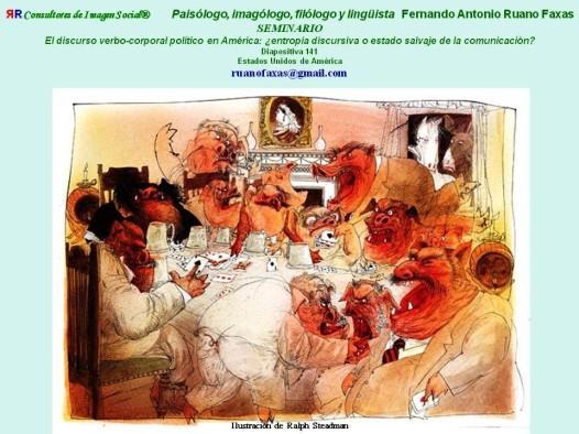 FERNANDO ANTONIO RUANO FAXAS. Por qué es ya una tradición que en Portugal, Italia, Grecia y España, PIGS, el pueblo ponga como líderes y gobernantes a burros y cerdos. Lo mismo pasa en América Latina
