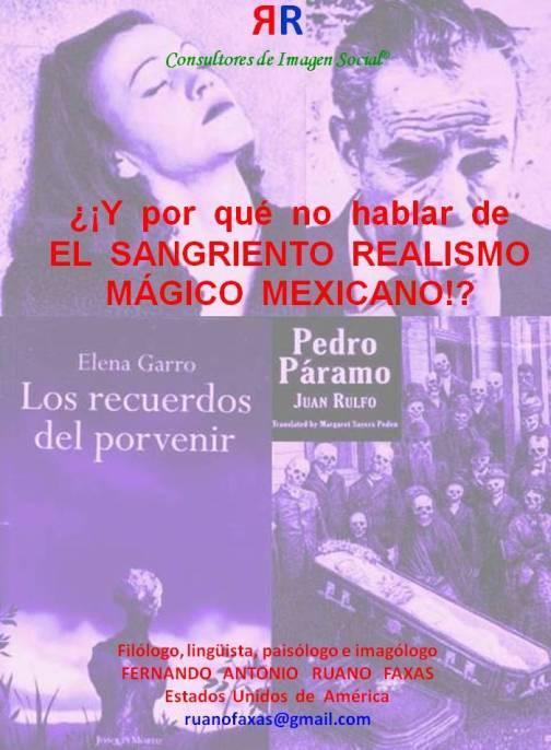FERNANDO ANTONIO RUANO FAXAS. Y POR QUÉ NO HABLAR DE EL SANGRIENTO REALISMO MÁGICO MEXICANO. GARRO, RULFO...