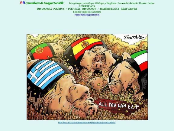 FERNANDO ANTONIO RUANO FAXAS. Y todavía se preguntan por qué también llaman a los españoles CERDOS, MARRANOS, PIGS. Pregunten a los asesores de Rajoy y Zapatero. Pobre España y españoles