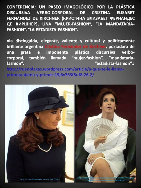 FERNANDO ANTONIO RUANO FAXAS. UN PASEO IMAGOLÓGICO POR LA PLÁSTICA DISCURSIVA VERBO-CORPORAL DE CRISTINA ELISABET FERNÁNDEZ DE KIRCHNER, UNA MUJER-FASHION, LA MANDATARIA-FASHION, LA ESTADISTA-FASHION