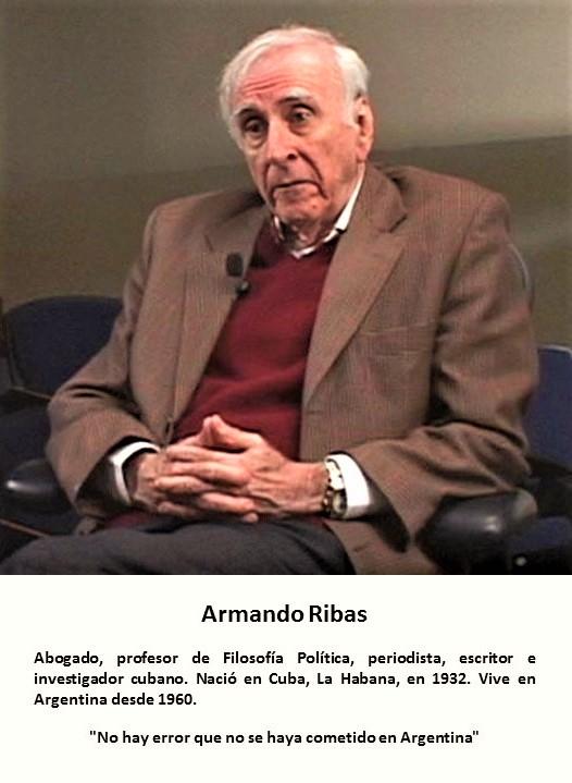 fernando-antonio-ruano-faxas-cuba-cubanos-periodismo-periodistas-armando-ribas-no-hay-error-que-no-se-haya-cometido-en-argentina-muertos-desaparecidos-elecciones-corrupcion-imagologia