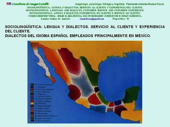 FERNANDO ANTONIO RUANO FAXAS. SOCIOLINGÜÍSTICA, LENGUA Y DIALECTOS, SERVICIO AL CLIENTE Y EXPERIENCIA DEL CLIENTE. DIALECTOS DEL IDIOMA ESPAÑOL EMPLEADOS PRINCIPALMENTE EN MÉXICO