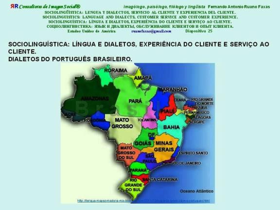 FERNANDO ANTONIO RUANO FAXAS. SOCIOLINGUÍSTICA, LÍNGUA E DIALETOS, EXPERIÊNCIA DO CLIENTE E SERVIÇO AO CLIENTE. DIALETOS DO PORTUGUÊS BRASILEIRO.