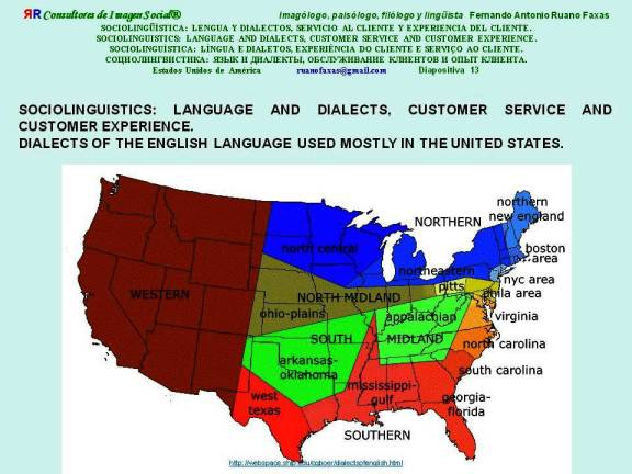 FERNANDO ANTONIO RUANO FAXAS. SOCIOLINGUISTICS, LANGUAGE AND DIALECTS, CUSTOMER SERVICE AND CUSTOMER EXPERIENCE. DIALECTS OF THE ENGLISH LANGUAGE USED MOSTLY IN THE UNITED STATES.