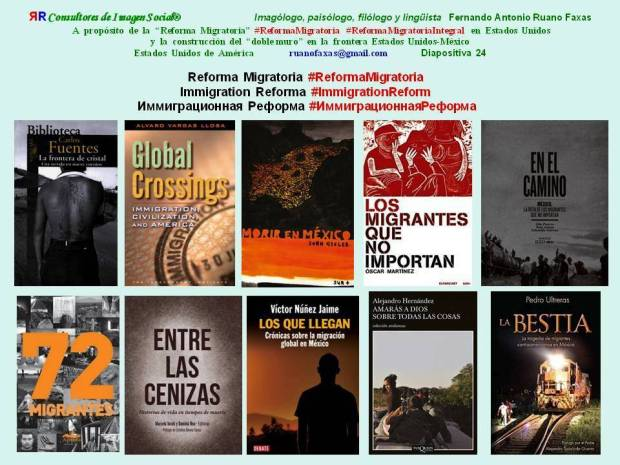 FERNANDO ANTONIO RUANO FAXAS. REFORMA MIGRATORIA, REFORMA MIGRATORIA INTERGRAL, MIGRACIÓN, MIGRANTES, ILEGALES, INDOCUMENTADOS, MASACRES EN MÉXICO, CORRUPCIÓN E IMPUNIDAD EN MÉXICO, RELACIONES MÉXICO ESTADOS UNIDOS