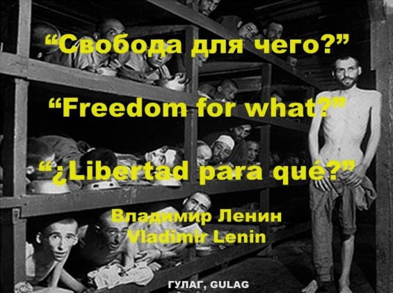 ВЛАДИМИР ЛЕНИН, VLADIMIR LENIN. СВОБОДА ДЛЯ ЧЕГО, FREEDOM FOR WHAT, LIBERTAD PARA QUÉ. ГУЛАГ, GULAG