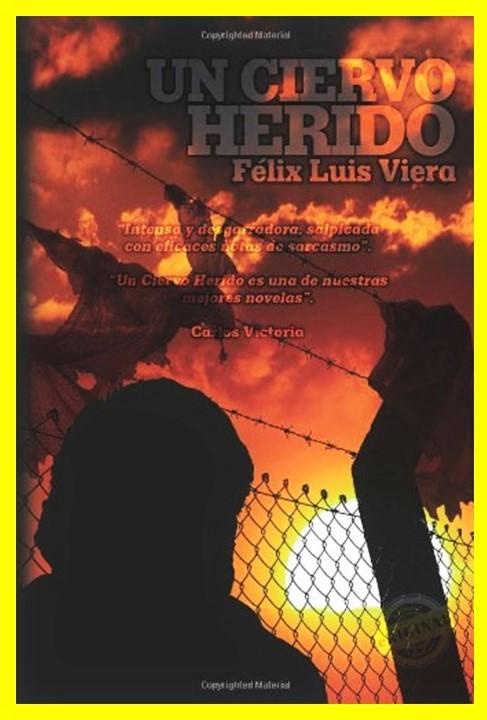 FELIX LUIS VIERA. UN CIERVO HERIDO. Cuba, UMAP, campo de concentración