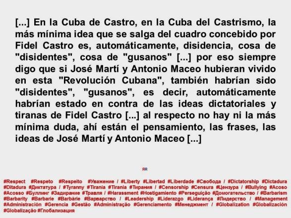 FERNANDO ANTONIO RUANO FAXAS. SI JOSE MARTI Y ANTONIO MACEO HUBIERAN VIVIDO EN LA CUBA DE CASTRO TAMBIÉN HABRÍAN SIDO DISIDENTES, GUSANOS. CENSURA, DICTADURA, TIRANIA, DICTADURAS, TIRANIAS