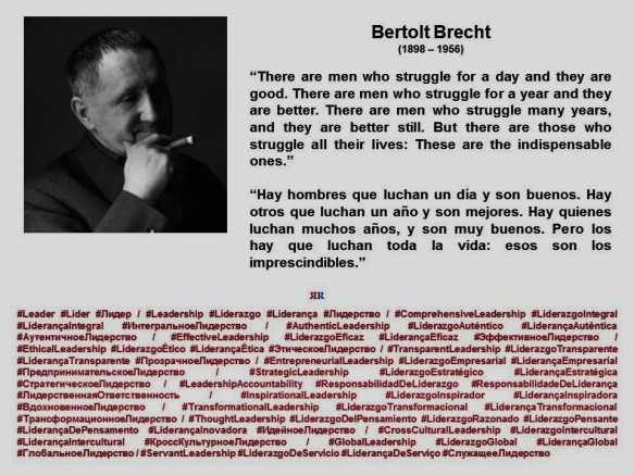 FERNANDO ANTONIO RUANO FAXAS. LEADERSHIP, MANAGEMENT. Bertolt Brecht. But there are those who struggle all their lives, These are the indispensable ones