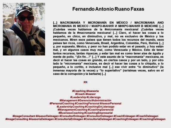 FERNANDO ANTONIO RUANO FAXAS. MACROMANÍA Y MICROMANÍA EN MÉXICO. MACROMANIA AND MICROMANIA IN MEXICO. МАКРО-МАНИЯ И МИКРО-МАНИЯ В МЕКСИКЕ