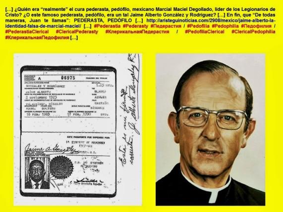 MARCIAL MACIEL DEGOLLADO O JAIME ALBERTO GONZÁLEZ Y RODRÍGUEZ. LEGIÓN DE CRISTO, LEGIONARIOS DE CRISTO, PEDRASTIA, PEDOFILIA