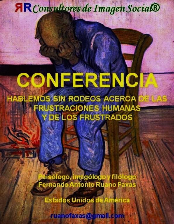 FERNANDO ANTONIO RUANO FAXAS. FRUSTRACIÓN Y FRUSTRADOS. RELACIONES TÓXICAS Y PERVERSAS ENTRE LOS POLÍTICOS Y EL PUEBLO EN AMÉRICA LATINA, EN MÉXICO