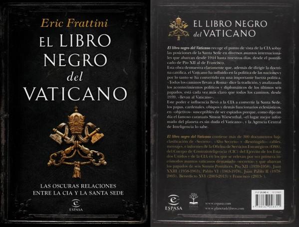 ERIC FRATTTINI. EL LIBRO NEGRO DEL VATICANO. LAS OSCURAS RELACIONES ENTRE LA CIA Y LA SANTA SEDE. RELIGION, RELIGIONES, CATOLICISMO, CRISTIANISMO, VATICANO, PAPA, FRANCISCO, BENEDICTO XVI, JUAN PABLO II, CORRUPCION