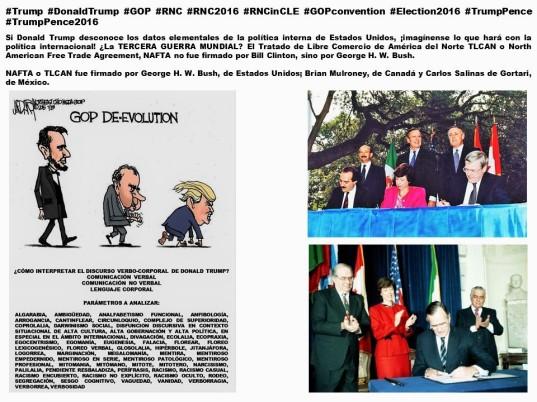 FERNANDO ANTONIO RUANO FAXAS. NAFTA, TLCAN fue firmado por George H. W. Bush, de Estados Unidos; Brian Mulroney, de Canadá y Carlos Salinas de Gortari, de México, pero dice Donald Trump que lo firmó Bill Clinton.