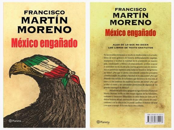FRANCISCO MARTÍN MORENO. POLÍTICA, POLITICOS, PAISLOGÍA, IMAGOLOGÍA, ELECCIONES, MUERTOS, DESAPARECIDOS, AYOTZINAPA, NARCOTRÁFICO, LAVADO DE DINERO, IGLESIA, CATOLICISMO, CRISTIANISMO, PEDERASTIA. México engañado