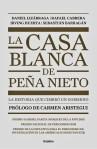 La casa blanca de Peña Nieto. La historia que cimbró un gobierno. MÉXICO, CORRUPCION, IMPUNIDAD, PRI, PAN, PRD, PVEM,MORENA