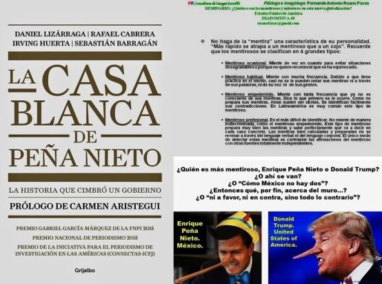 ENRIQUE PEÑA NIETO, MENTIROSO EMPEDERNIDO. DONALD TRUMP MENTIROSO PROFESIONAL. LA CASA BLANCA DE PEÑA NIETO, LA GAVIOTA, ANGELICA RIVERA, MÉXICO, CORRUPCIÓN, ELECCIONES