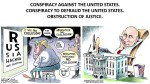 TRUMP, PENCE, RUSSIA, PUTIN, MUELLER, GOP, MAGA, ELECTION, IMPEACHMENT. CONSPIRACY AGAINST THE UNITED STATES. CONSPIRACY TO DEFRAUD THE UNITED STATES. OBSTRUCTION OF JUSTICE.CARTOON