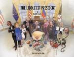 The Liddle'est President, Majid M. Padellan. Election, United States, White House, Donald Trump, Mike Pence, Corruption, Coronavirus, Covid-19, Russia, Putin, GOP, MAGA, Mueller, FBI,CIA